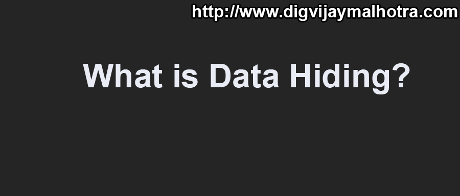 What is Data Hiding?