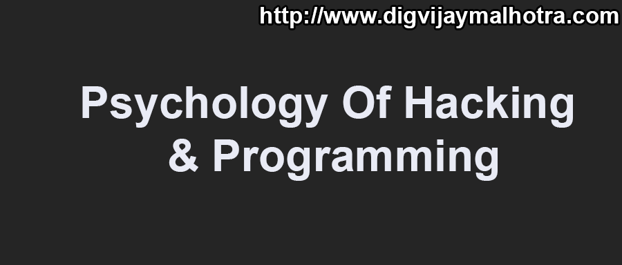 Psychology Of Hacking & Programming