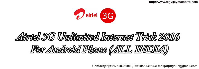 Airtel 3G Unlimited Internet Trick 2016 For Android Phone (ALL INDIA)