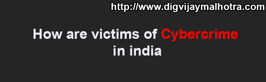 How are victims of cybercrime in india