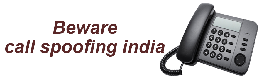 Beware From Call spoofing In  india