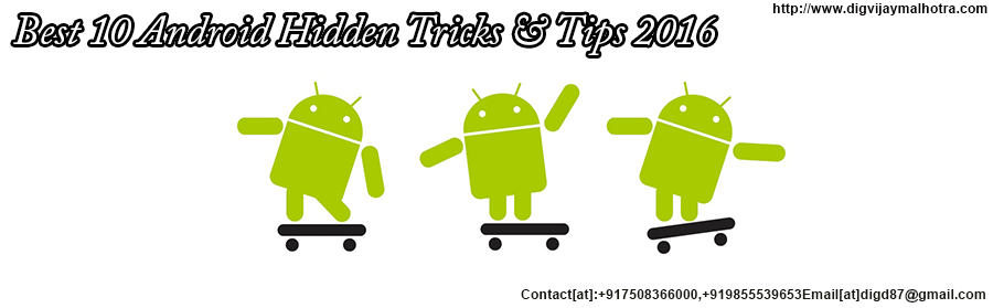 Best 10 Android Hidden Tricks & Tips 2016